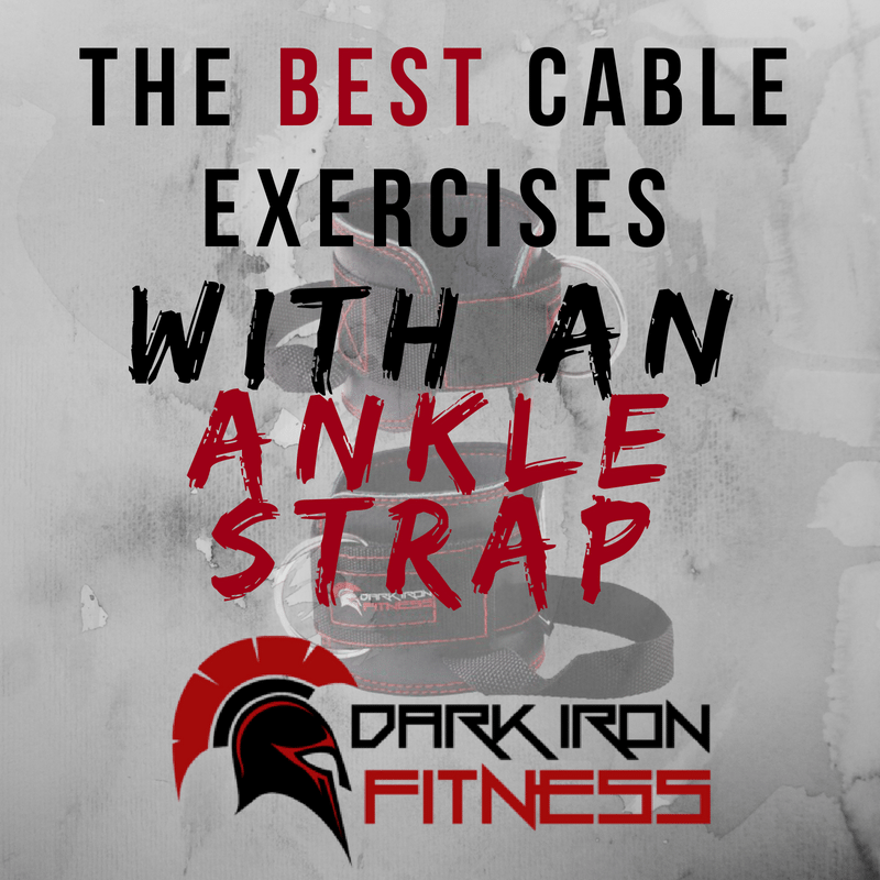 The Best Cable Exercises with an Ankle Strap