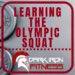 Learning the Olympic Squat